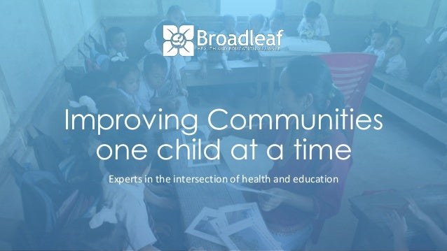 Improving Communities one child at a time Experts in the intersection of health and education