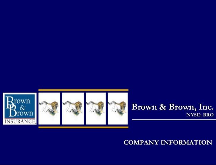 Brown & Brown, Inc.  NYSE: BRO COMPANY INFORMATION