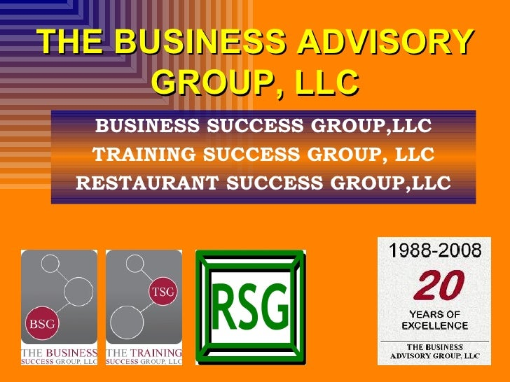 THE BUSINESS ADVISORY GROUP, LLC BUSINESS SUCCESS GROUP,LLC TRAINING SUCCESS GROUP, LLC RESTAURANT SUCCESS GROUP,LLC