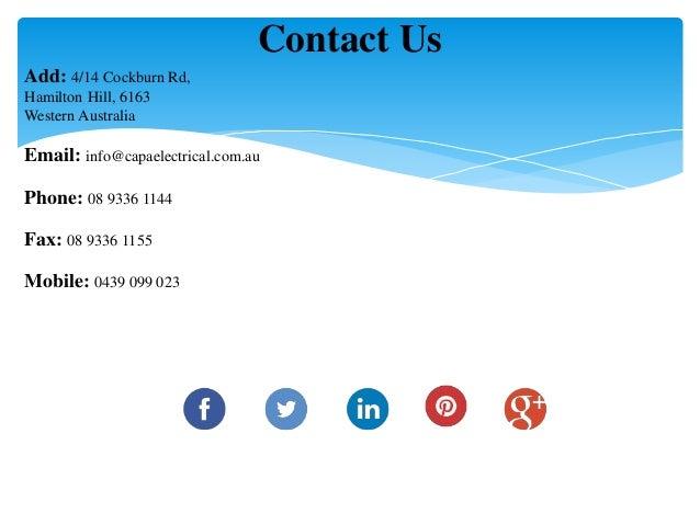 Contact Us Add: 4/14 Cockburn Rd, Hamilton Hill, 6163 Western Australia Email: info@capaelectrical.com.au Phone: 08 9336 1...