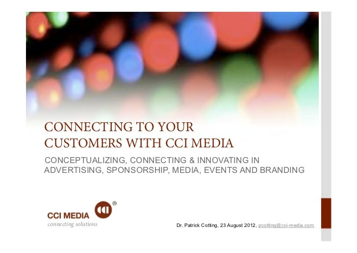 CONNECTING TO YOURCUSTOMERS WITH CCI MEDIACONCEPTUALIZING, CONNECTING & INNOVATING INADVERTISING, SPONSORSHIP, MEDIA, EVEN...