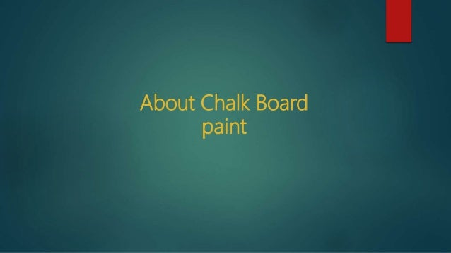 About Chalk Board paint