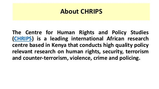 About CHRIPS The Centre for Human Rights and Policy Studies (CHRIPS) is a leading international African research centre ba...