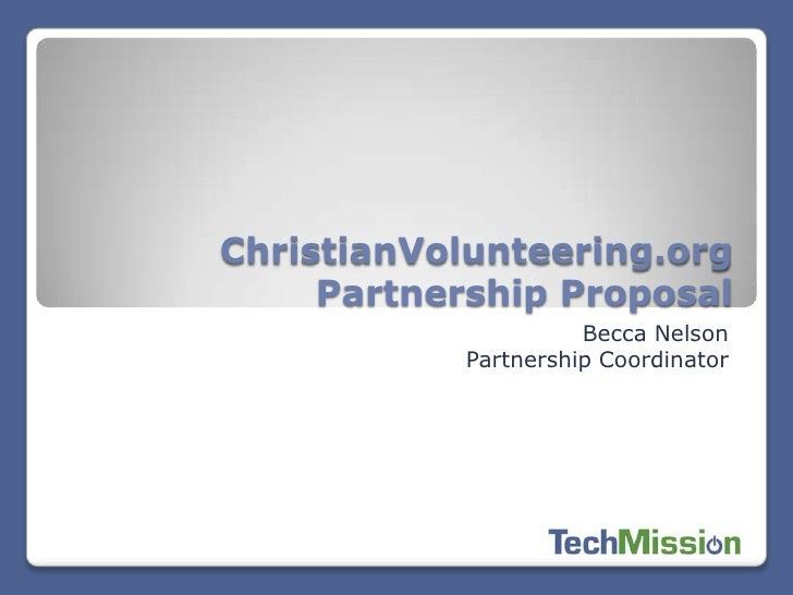 ChristianVolunteering.org Partnership Proposal<br />Becca Nelson<br />Partnership Coordinator<br />