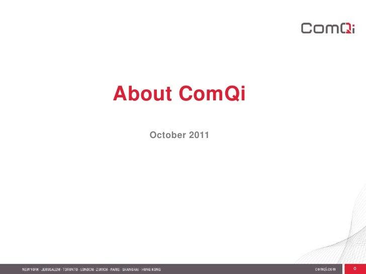 0<br />About ComQi<br />October 2011<br />