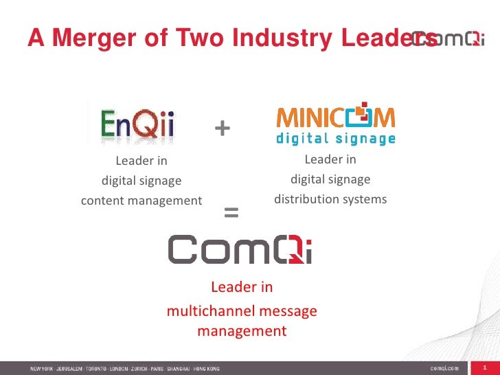 A Merger of Two Industry Leaders<br />+<br />Leader in <br />digital signage<br />distribution systems<br />Leader in <br ...