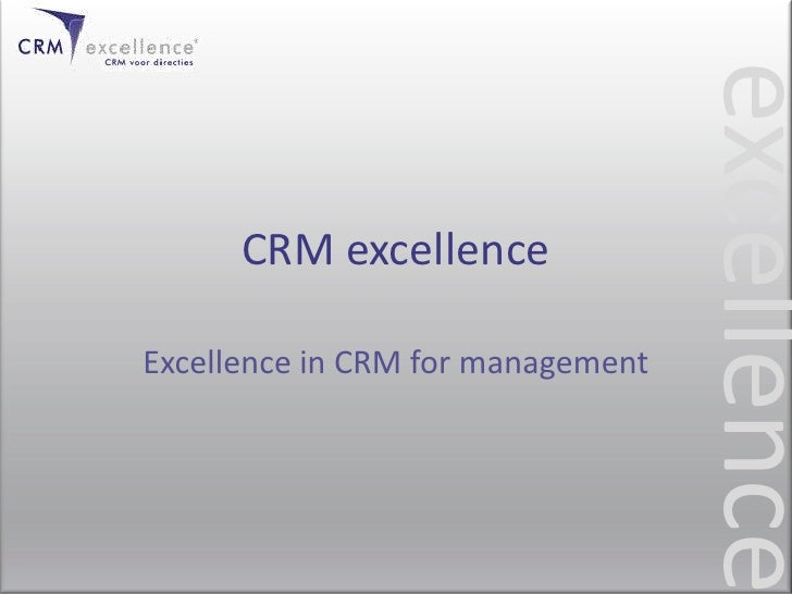 CRM excellence<br />Excellencein CRM for management<br />excellence<br />