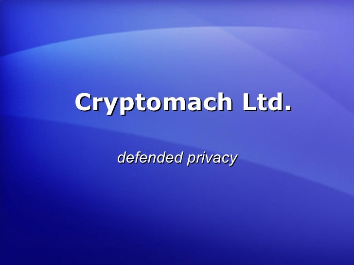 Cryptomach Ltd. defended privacy
