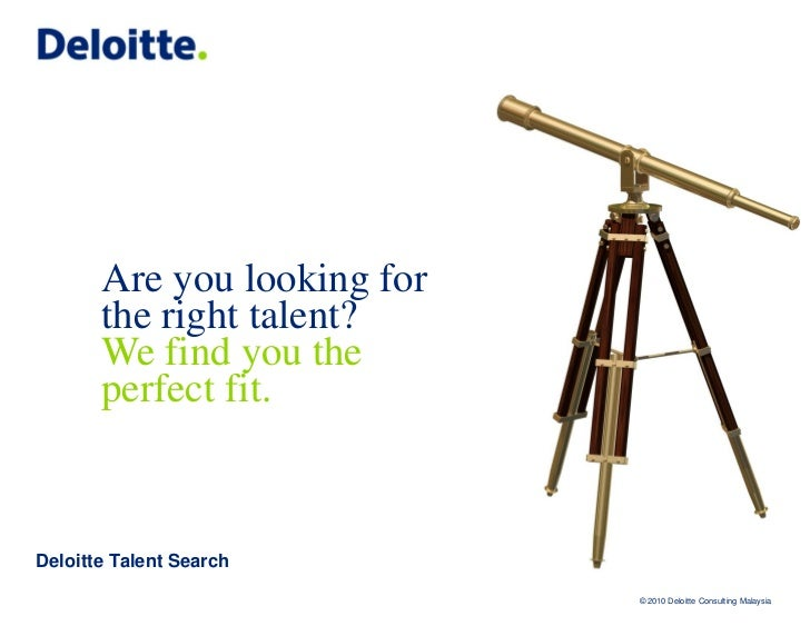 Are you looking for       the right talent?       We find you the       perfect fit.Deloitte Talent Search                ...