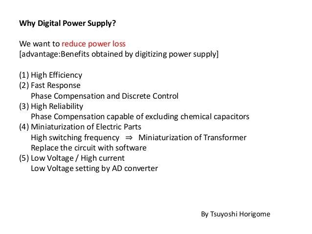 Why Digital Power Supply? We want to reduce power loss [advantage:Benefits obtained by digitizing power supply] (1) High E...