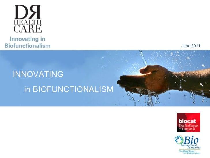 June 2011 INNOVATING in BIOFUNCTIONALISM