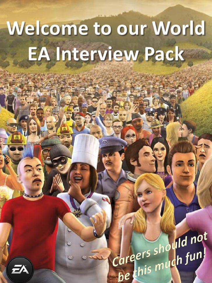 Welcome to our World EA Interview Pack