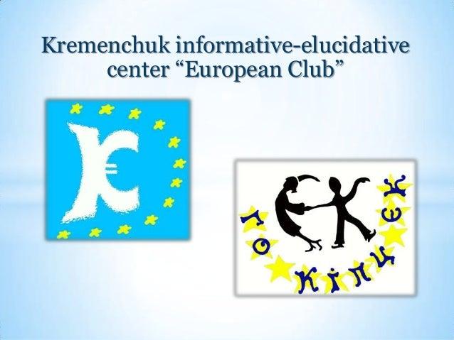 "Kremenchuk informative-elucidative center ""European Club"""