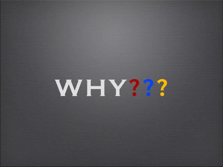 WHY ? ? ?