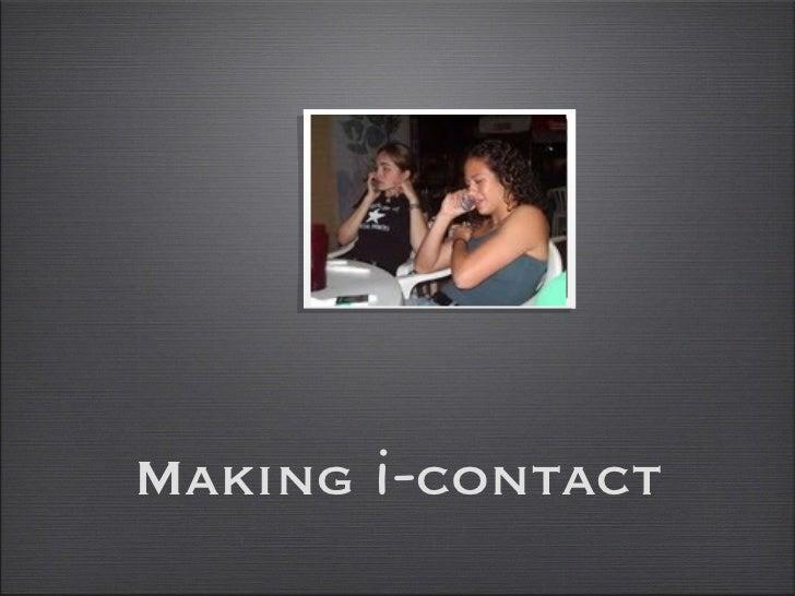 Making  i- contact
