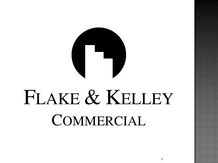 FLAKE & KELLEY   COMMERCIAL                 1