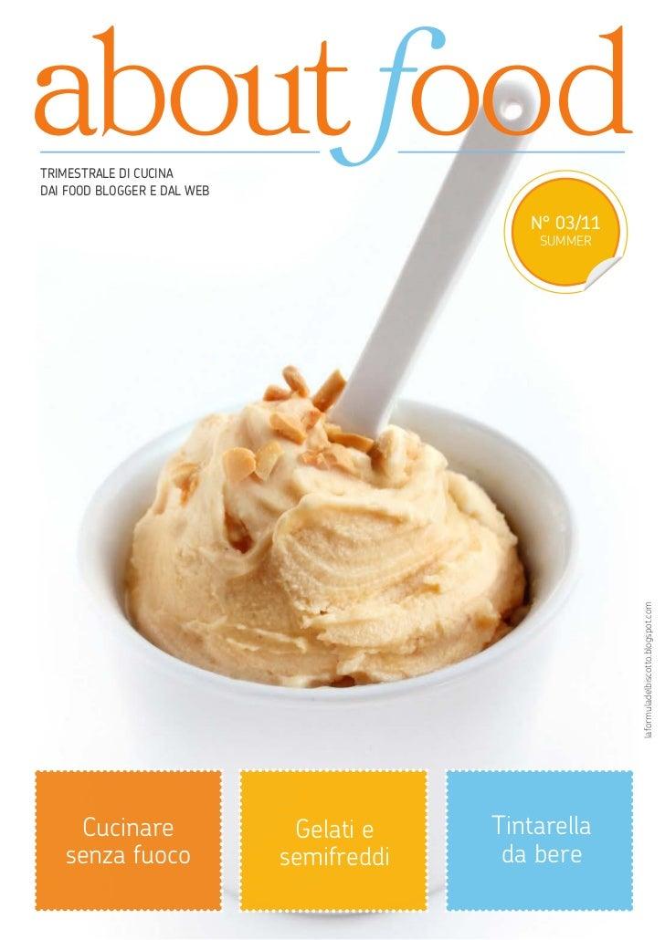 about foodTRIMESTRALE DI CUCINADAI FOOD BLOGGER E DAL WEB                                             N° 03/11            ...