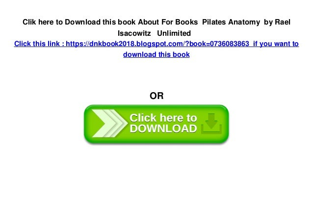 About For Books Pilates Anatomy by Rael Isacowitz Unlimited