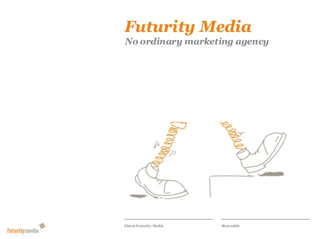 Futurity MediaNo ordinary marketing agencyAbout Futurity Media   Shareable