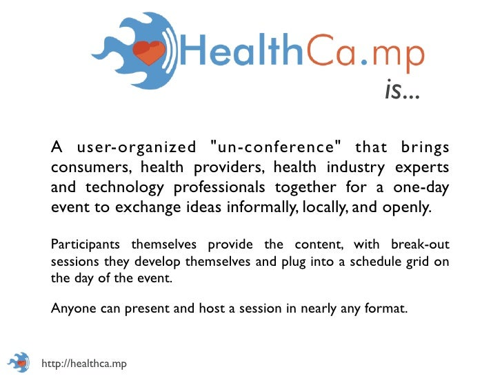 """is... A user-organized """"un-conference"""" that brings consumers, health providers, health industry experts and technology pro..."""