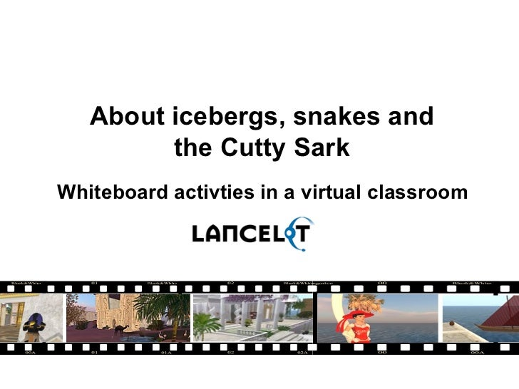 About icebergs, snakes and  the Cutty Sark  Whiteboard activties in a virtual classroom