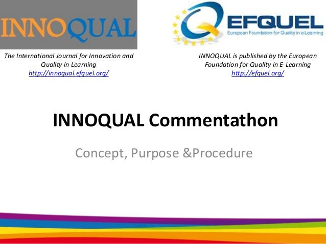 The International Journal for Innovation and Quality in Learning http://innoqual.efquel.org/  INNOQUAL is published by the...
