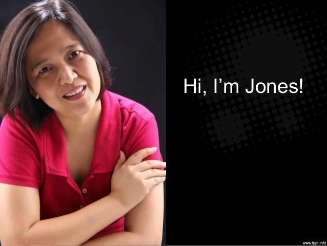 Hi, I'm Jones!