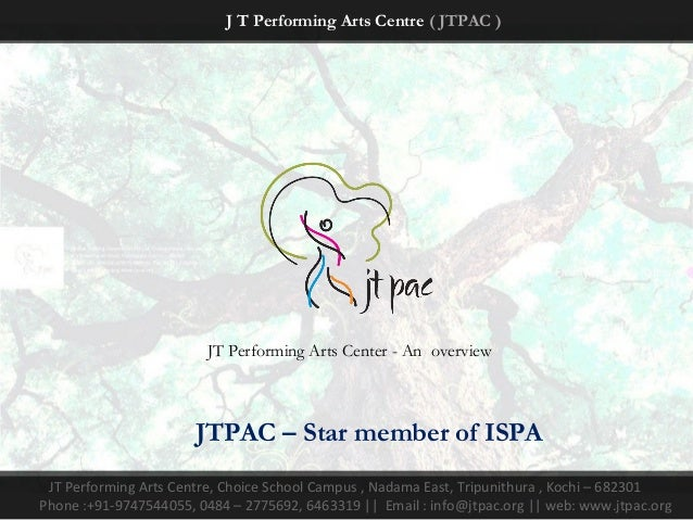 J T Performing Arts Centre ( JTPAC )                        JT Performing Arts Center - An overview                       ...