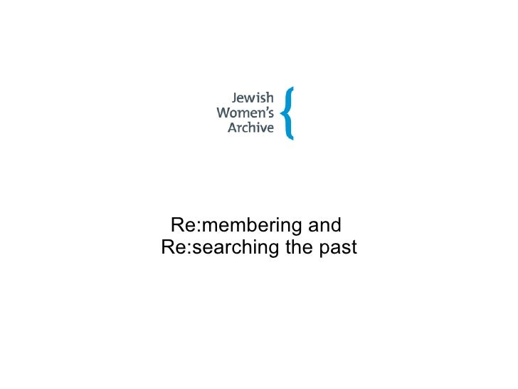 Re:membering and  Re:searching the past