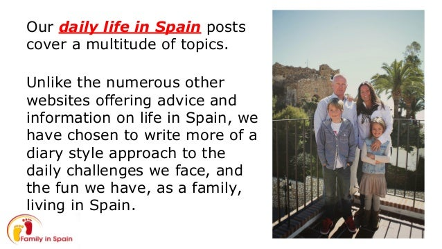 culture of daily life spanish Teenage life in spain pages home  is to the more traditional styles that are a big part of spanish culture and history  are performed almost daily in every .