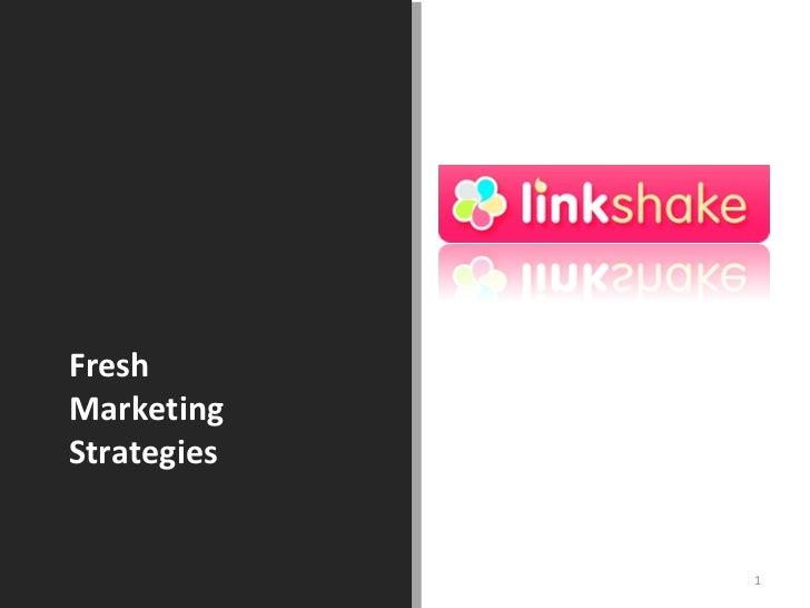 Fresh Marketing  Strategies