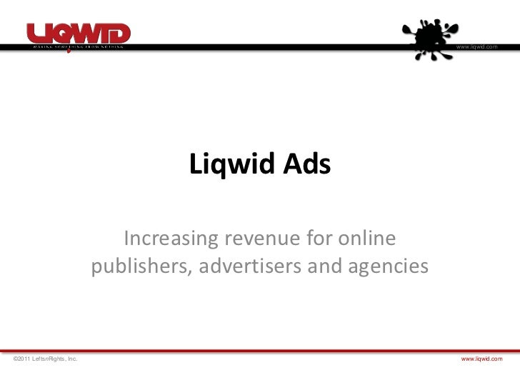 www.liqwid.com                                     Liqwid Ads                              Increasing revenue for online  ...