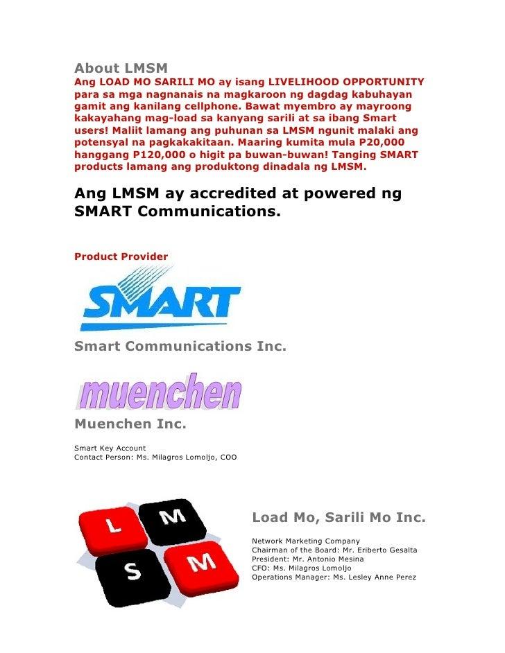 About LMSM Ang LOAD MO SARILI MO ay isang LIVELIHOOD OPPORTUNITY para sa mga nagnanais na magkaroon ng dagdag kabuhayan ga...