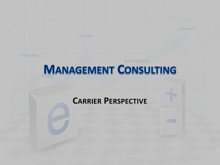 Management Consulting<br />Carrier Perspective<br />