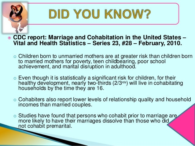    CDC report: Marriage and Cohabitation in the United States –    Vital and Health Statistics – Series 23, #28 – Februar...