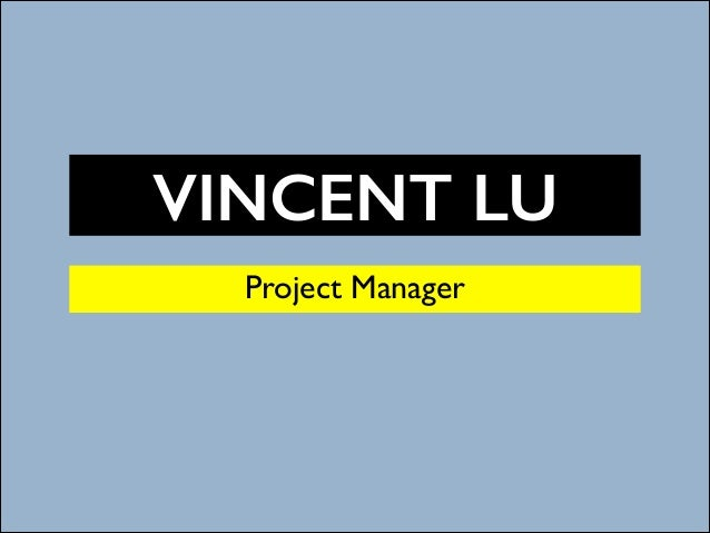VINCENT LU Project Manager