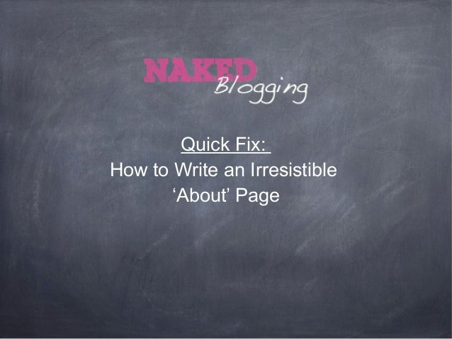 Quick Fix:How to Write an Irresistible       'About' Page