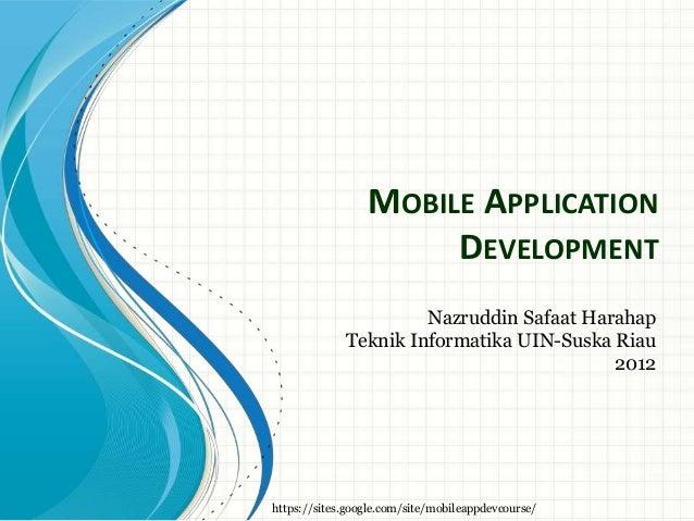 MOBILE APPLICATION                       DEVELOPMENT                       Nazruddin Safaat Harahap              Teknik In...