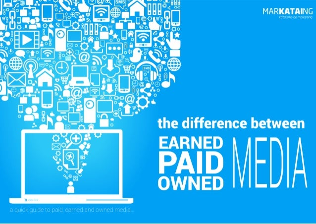 The difference between paid, owned and earned media