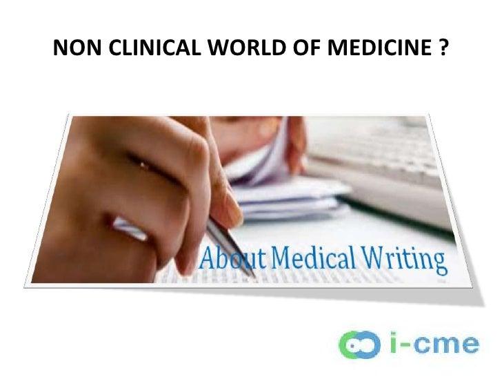 NON CLINICAL WORLD OF MEDICINE ?
