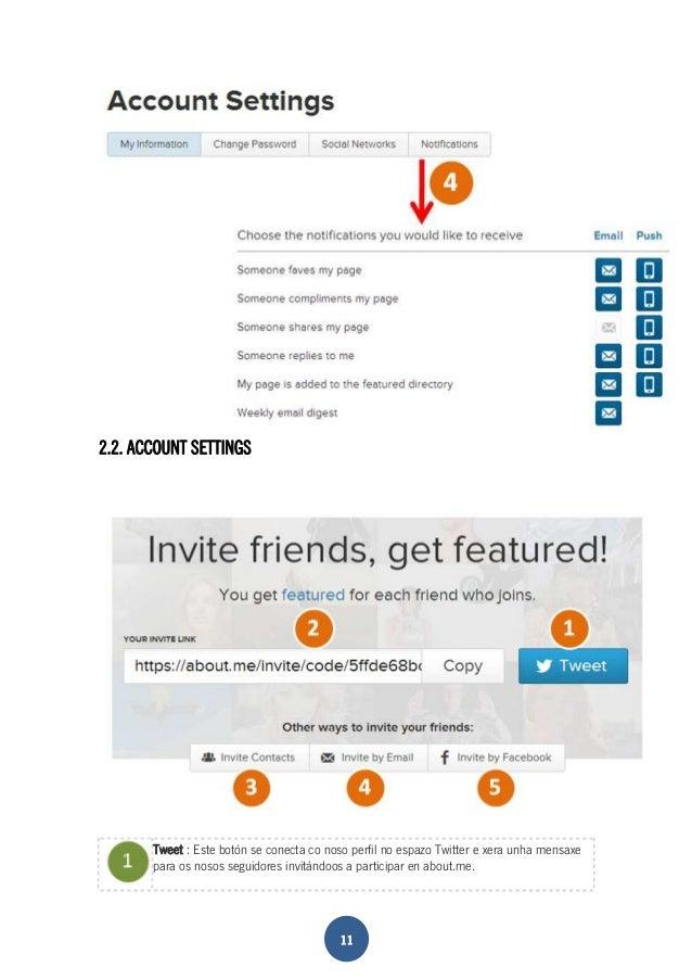 11  2.2. ACCOUNT SETTINGS  Tweet : Este botón se conecta co noso perfil no espazo Twitter e xera unha mensaxe  para os nos...