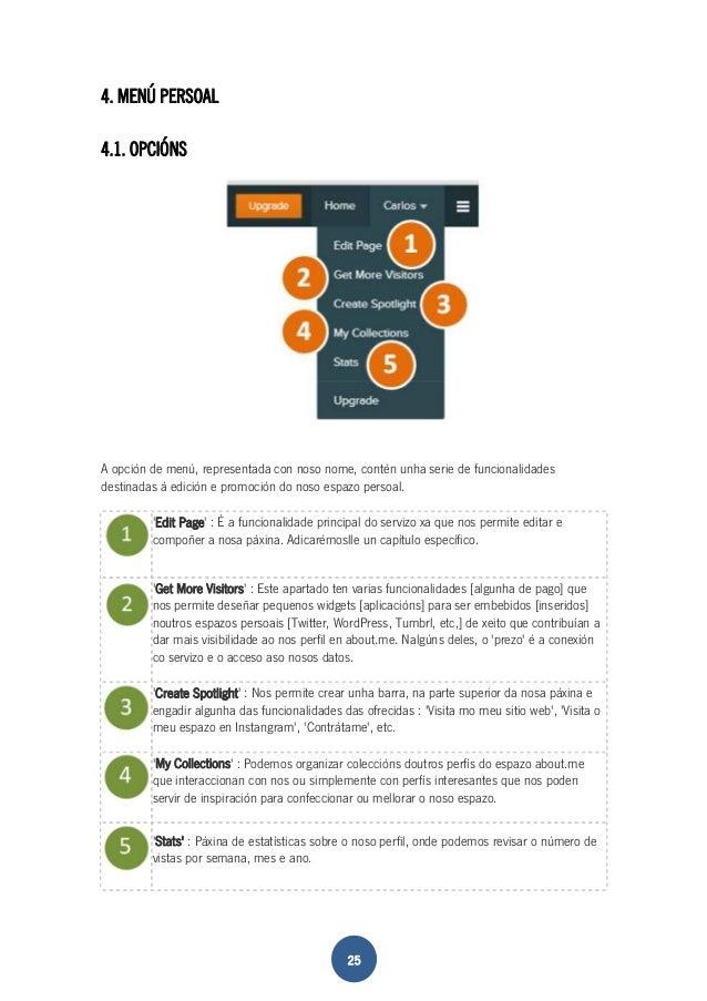 25  4. MENÚ PERSOAL  4.1. OPCIÓNS  A opción de menú, representada con noso nome, contén unha serie de funcionalidades  des...