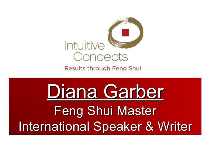 Diana Garber      Feng Shui MasterInternational Speaker & Writer