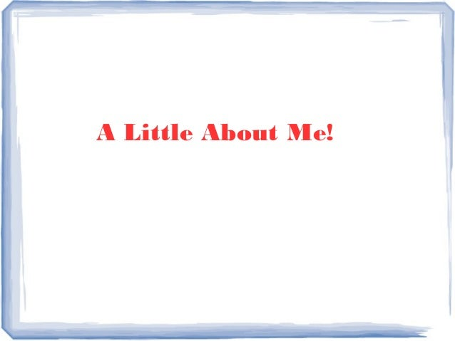 A Little About Me!