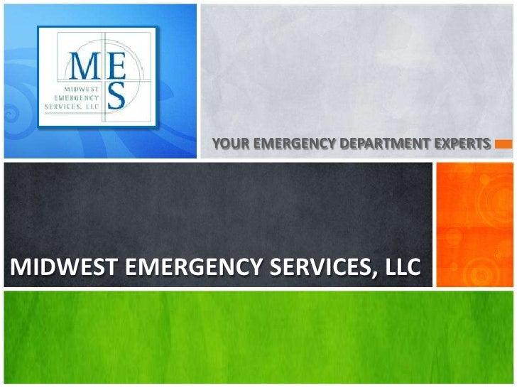 YOUR EMERGENCY DEPARTMENT EXPERTS<br />MIDWEST EMERGENCY SERVICES, LLC<br />