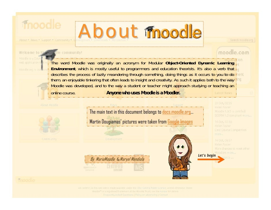 About The word Moodle was originally an acronym for Modular Object-Oriented Dynamic Learning Environment, which is mostly ...