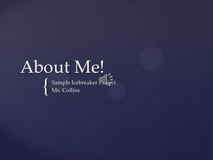 About Me!  {   Sample Icebreaker Project      Ms. Collins