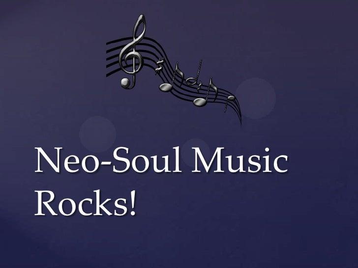 Neo-Soul MusicRocks!