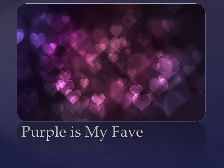 Purple is My Fave