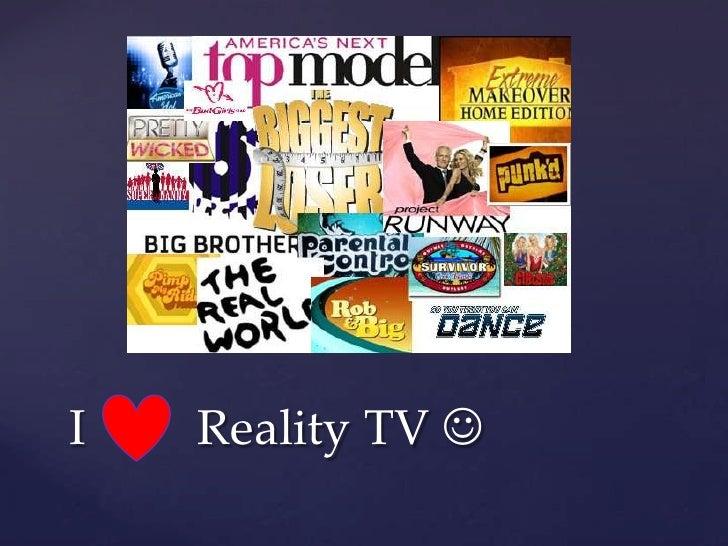 I   Reality TV 